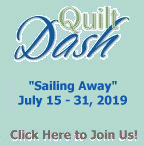 """Please join us for the July """"Sailing Away"""" Quilt Dash"""