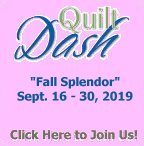 "Please join us for the September 2019 ""Fall Splendor"" Quilt Dash!"