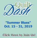 """Please join us for the October 2019 """"Summer Blues"""" Quilt Dash!"""