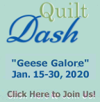 "Please join us for the January 2020 ""Geese Galore"" Quilt Dash!"