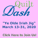 "Please join us for the March 2020 ""Ye Olde Irish Jig"" Quilt Dash!"