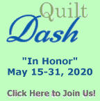 "Please join us for the May 2020 ""In Honor"" Quilt Dash!"