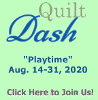 "Please join us for the August 2020 ""Playtime"" Quilt Dash!"