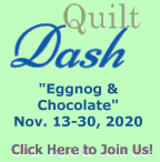 "Please join us for the November 2020 ""Eggnog & Chocolate"" Quilt Dash!"
