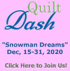 """Please join us for the December 2020 """"Snowman Dreams"""" Quilt Dash!"""