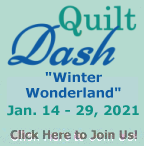 "Please join us for the January 2021 ""Winter Wonderland"" Quilt Dash!"