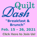"Please join us for the February 2021 ""Breakfast & Brunch"" Quilt Dash!"