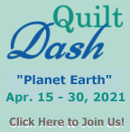 "Please join us for the April 2021 ""Planet Earth"" Quilt Dash!"