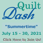 """Please join us for the July 2021 """"Summertime"""" Quilt Dash!"""