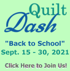 """Please join us for the September 2021 """"Back to School"""" Quilt Dash!"""