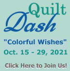 """Please join us for the October 2021 """"Colorful Wishes"""" Quilt Dash!"""